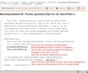 Vielleicht besucht Gerulf Stix (Verband Vereine Deutscher Studenten Innsbruck)den WKR-Ball. Dann kann Heinz Fischer ihm auf dem Korridor persönlich mit Handschlag gratulieren.